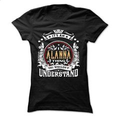 ALANNA .Its an ALANNA Thing You Wouldnt Understand - T  - #tshirt #tshirt print. CHECK PRICE => https://www.sunfrog.com/Names/ALANNA-Its-an-ALANNA-Thing-You-Wouldnt-Understand--T-Shirt-Hoodie-Hoodies-YearName-Birthday-54377172-Ladies.html?68278
