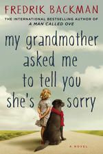 "My Grandmother Asked Me to Tell You She's Sorry <span itemprop=""name"">Fredrik Backman</span>"