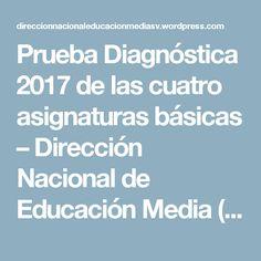 Prueba Diagnóstica 2017 de las cuatro asignaturas básicas – Dirección Nacional de Educación Media (Tercer Ciclo y Media)