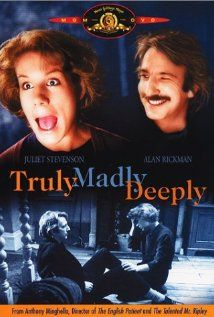 Truly Madly Deeply - Nearly perfect mix of romance, drama and comedy as only a low budget British film can do.