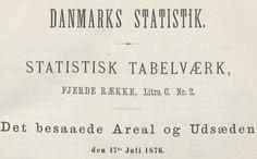 Arealets Benyttelse og Størrelsen af Udsæden, 17. Juli 1876. Statistisk Tabelværk, Fjerde Række, Litra C. Nr. 2. Også på sogneniveau. Bogø er dermed omfattet.