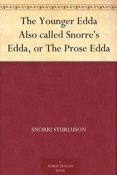 **The Younger Edda Also called Snorre's Edda, or The Prose Edda by Snorri Sturluson, http://www.amazon.com/dp/B004TQHIYC/ref=cm_sw_r_pi_dp_AJW3sb1CDF4DV