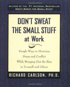 Don't Sweat the Small Stuff at Work by Richard Carlson http://www.amazon.com/dp/0786883367/ref=cm_sw_r_pi_dp_fXgIvb096ZV9R