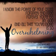 Overwhelmed by Big Daddy Weave