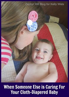 When someone else is caring for your cloth diapered baby Someone Elses, When Someone, Used Cloth Diapers, Baby Massage, Baby Blog, Diapering, Baby Wearing, Infant, Children