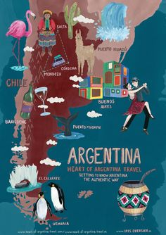 Getting to know Argentina the authentic way - Heart of Argentina Travel (thank you irisoversier.nl for the great illustration) Argentina Map, Argentina Travel, Argentina Culture, Travel Maps, Travel Posters, Peru Travel, Travel Europe, Travel Packing, Italy Travel