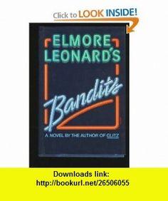 Bandits (9780877958413) Elmore Leonard , ISBN-10: 0877958416  , ISBN-13: 978-0877958413 ,  , tutorials , pdf , ebook , torrent , downloads , rapidshare , filesonic , hotfile , megaupload , fileserve