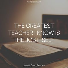 Discover and share James Cash Penney Quotes. Explore our collection of motivational and famous quotes by authors you know and love. Motivational Quotes For Employees, Motivational Quotes Wallpaper, Wallpaper Quotes, Job Quotes, Daily Quotes, Great Quotes, The Rock Workout, Sisterhood Quotes, Employee Motivation