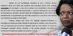 A Folha publica que a Desembargadora Neuza Alves atendeu ao pedido dos advogados das empresas deLuís Cláudio Lula da Silva e colocou sob sigilo a documentação nelas recolhida pela Polícia Federal. Decisão corriqueira, quando...