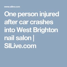 One person injured after car crashes into West Brighton nail salon |       SILive.com