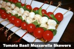Tomato Basil Mozzarella Skewers----easy & they were a hit