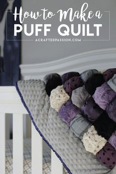 Make a puff quilt with this simple DIY tutorial. Also known as a biscuit or bubble quilt, this easy quilt is perfect for even a beginner to make and so cute! Makes a great baby shower gift or birthday present. FREE pattern design ideas included.