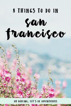 8 things to do in San Francisco / 8 saker att göra i San Francisco