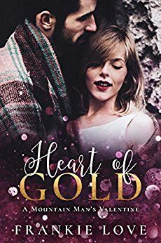 Heart of Gold: A Mountain Man's Valentine by [Love, Frankie]