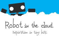 You can never get enough inspiration. And Robot in the Cloud brings you lots of it in tiny pieces. Visual candy to your mind.