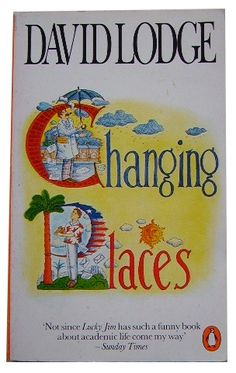 DAVID LODGE - CHANGING PLACES