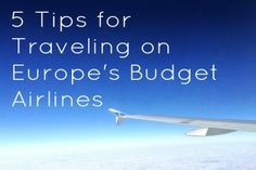 5 Tips for Traveling on Europes Budget Airlines
