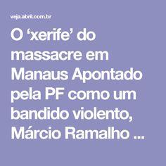 O 'xerife' do massacre em Manaus Apontado pela PF como um bandido violento, Márcio Ramalho Diogo, o Garrote, aparece numa selfie feita pelos criminosos festejando a matança de 60 presos  Por Leslie Leitão, de Manaus access_time 4 jan 2017, 07h00 - Atualizado em 4 jan 2017, 15h47 chat_bubble_outline more_horiz  Garrote, ao fundo de boné vermelho: o Xerife do massacre no Compaj (Rede Social/Reprodução) A Polícia Federal já sabe quem foi um dos principais líderes do massacre que resultou na…