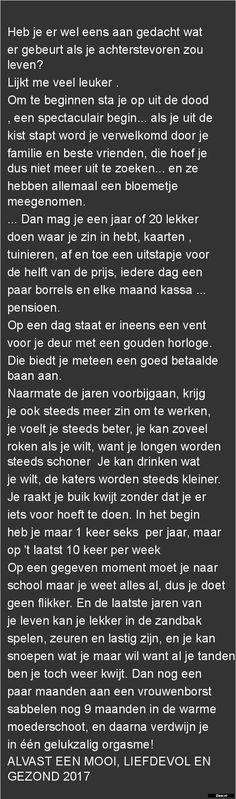 Zieer.nl - grappige plaatjes, grappige foto's, grappige videos, moppen, de beste moppen Words Quotes, Wise Words, Best Quotes, Funny Quotes, Freaky Quotes, Dutch Quotes, One Liner, Have A Laugh, Birthday Quotes