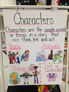 Characters Anchor Chart! 1st grade Resource Room - B. Teichmann.. I had the chart pre-made and the pictures cut out, we categorized and discussed together and I glued later!