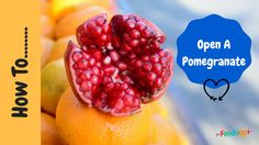How to Open a Pomegranate! Check out this Foodoppi Food Hack!