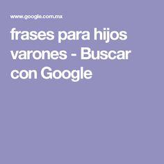 frases para hijos varones - Buscar con Google