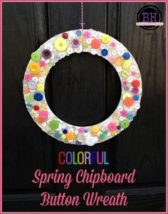 Colorful Spring Chipboard Button Wreath - http://DesignedByBH.com - #colorful #spring #chipboard #button #wreath
