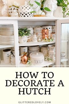 Tips on how to decorate a hutch in dining room. #hutchdecor #diningroomhutch