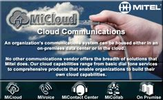 #Mitel An organization's communications system can be housed either in an on-premises data center or in the cloud.