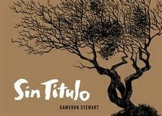 2013 Nominee for Best Graphic Novel: Sin Titulo ~~ Cameron Stewart ~~