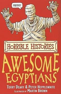 Awesome Egyptians - Terry Deary & Peter Hepplewhite (Horrible Histories) (1993, 144 pages) [No category]