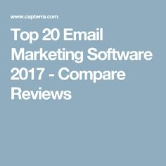 Top 20 Email Marketing Software 2017 - Compare Reviews