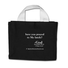 Prayed Lately? AGrainofmustardseed.com God Tote Bag - http://www.zazzle.com/prayed_lately_agrainofmustardseed_com_god_bag-149900408977199267