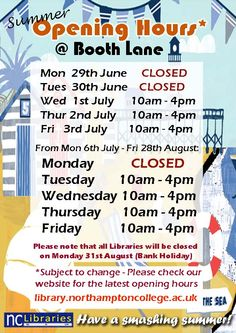 Summer is just around the corner! Please take note of our opening hours at Booth Lane Library.   Be aware that these times are subject to change