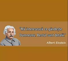 "O somitate,Einstein,afirmă,ce  BIBLIA decretează: știința,înțelepciunea,lui Dumnezeu "" Famous Quotes, Love Quotes, Inspirational Quotes, Bless The Lord, Sora, Albert Einstein, True Words, Peace And Love, Fun Facts"