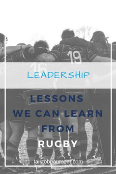 How to lead by example and set clear expectations - leadership lessons we can learn from rugby and use them in our everyday business. To find out more visit Beaumont Communications website! Leadership Lessons, Corporate Communication, Writing Words, Copywriting, Rugby, How To Find Out, Canning, How To Plan, Website