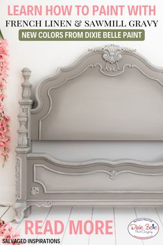 How to Paint with French Linen - Dixie Belle Paint Company Decor Style Home Decor Style Decor Tips Maintenance Gray Painted Furniture, Painted Beds, Chalk Paint Furniture, Furniture Design, Painted Headboards, Redoing Furniture, Distressed Furniture, Refurbished Furniture, Furniture Projects