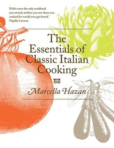 The essentials of Italian Cooking by Marcella Hazan