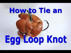 How to tie an egg loop knot - Keep chicken liver on the hook for catfish - YouTube