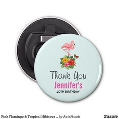 Pink Flamingo & Tropical Hibiscus Fancy Thank You Bottle Opener Make All, How To Make, Bottle Openers, Pink Flamingos, Hibiscus, Art Pieces, Tropical, Fancy, Bottle Opener