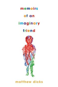 Memoirs of an Imaginary Friend by Matthew Dicks. I loved this book!