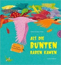 Als die bunten Raben kamen, Der große Sammelband: Amazon.de: Edith Schreiber-Wicke, Carola Holland: Bücher
