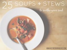 25 Soups + Stews to Soothe Your Soul | With Food + Love | #glutenfree #vegan