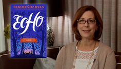 Author Pam Munoz Ryan Talks About Echo | Scholastic.com