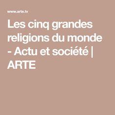 Les cinq grandes religions du monde - Actu et société | ARTE Religions Du Monde, Hinduism, Buddhism, World Traveler