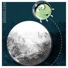 Iddy doesn't look very comfortable during his out-of-this-world experience. Visit his site to see what idiom he's exploring....