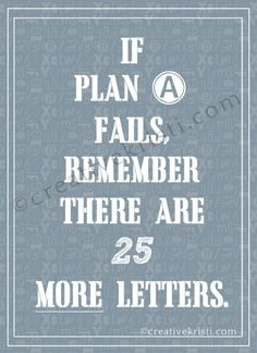 "CLICK HERE to download your FREE ""If Plan A Fails"" Quote http://www.creativekristi.com/inspirational-disney-quote/ #free #quote #printable"