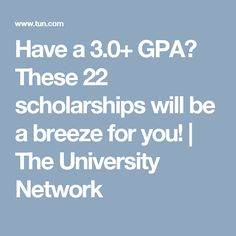 the best scholarships out gpa requirements no essay  these 22 scholarships will be a breeze for you