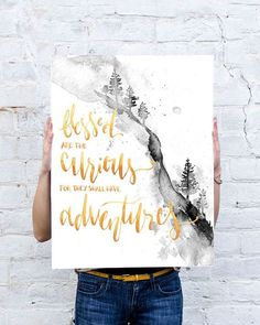 Blessed are the curious for they shall have adventures ****************** Original watercolor, digitally printed on high- quality matte