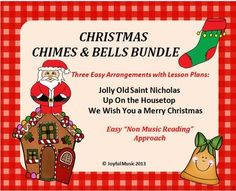*** CHRISTMAS SPECIAL $5.00 ***The following songs are included:Jolly Old Saint NicholasUp On the HousetopWe Wish You a Merry ChristmasThis product includes the following materials:Lesson Plan, Objectives, Procedures for each pieceMusical arrangements used for each pieceSheets with lyrics and rhythms for each pieceIndividual printable sheets for each assigned chime or bell (G4-E6)Age Appropriate for:Upper elementaryMiddle SchoolHigh SchoolAdultThis product uses a non-music reading approach.